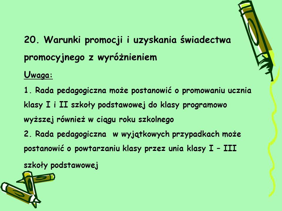 20.Warunki promocji i uzyskania świadectwa promocyjnego z wyróżnieniem U waga: 1.