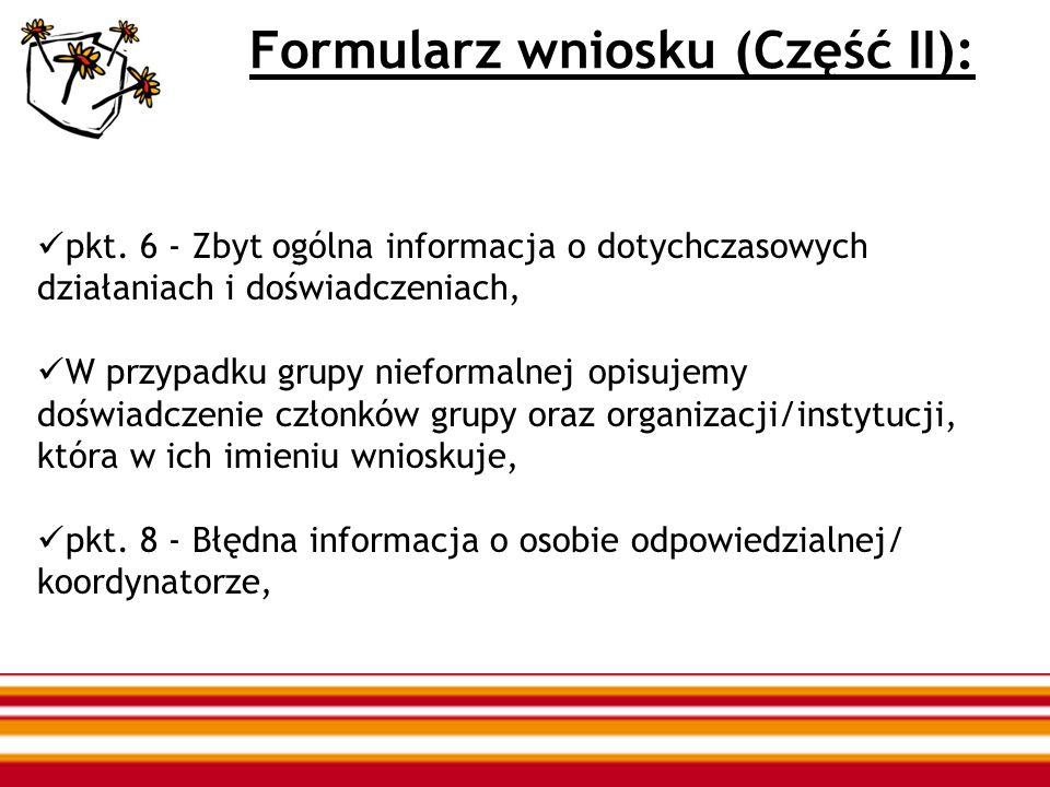 Formularz wniosku (Część II): pkt. 6 - Zbyt ogólna informacja o dotychczasowych działaniach i doświadczeniach, W przypadku grupy nieformalnej opisujem