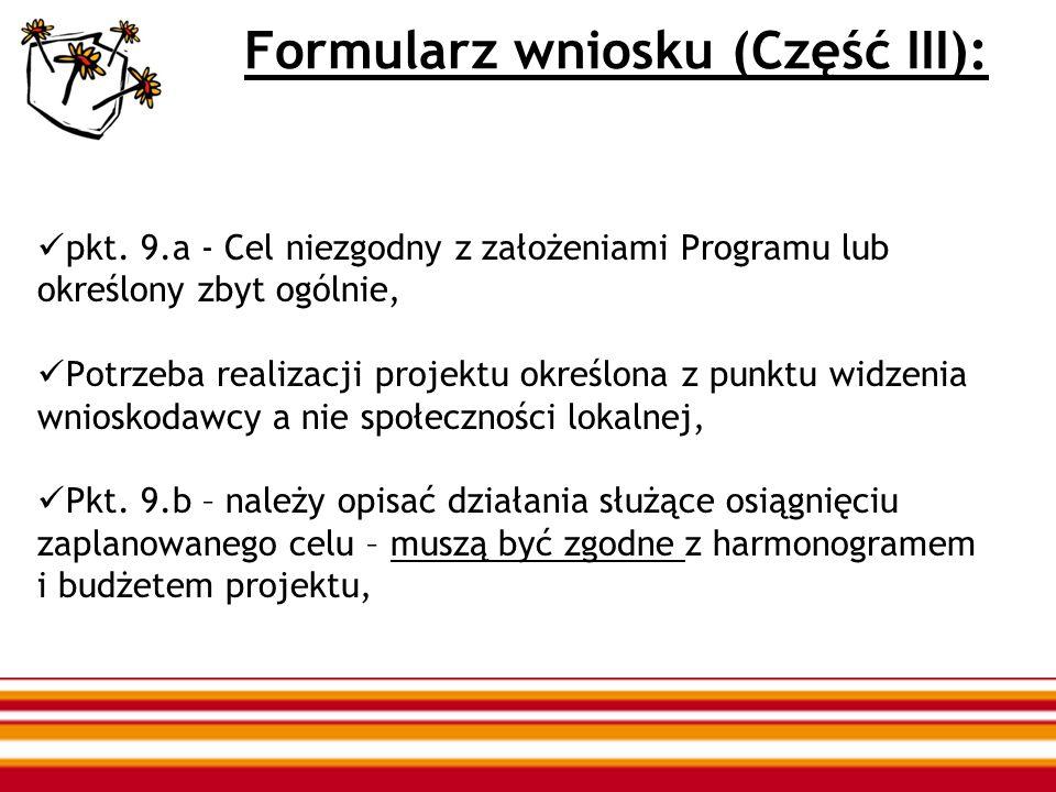 Formularz wniosku (Część III): pkt. 9.a - Cel niezgodny z założeniami Programu lub określony zbyt ogólnie, Potrzeba realizacji projektu określona z pu