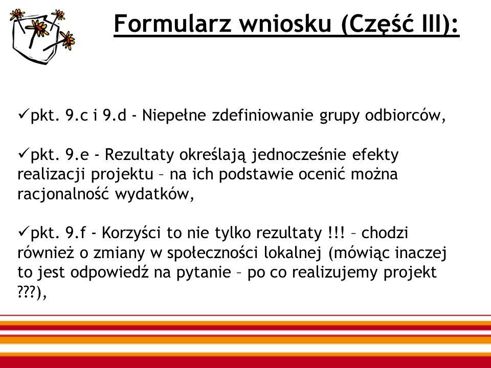 Formularz wniosku (Część III): pkt. 9.c i 9.d - Niepełne zdefiniowanie grupy odbiorców, pkt. 9.e - Rezultaty określają jednocześnie efekty realizacji