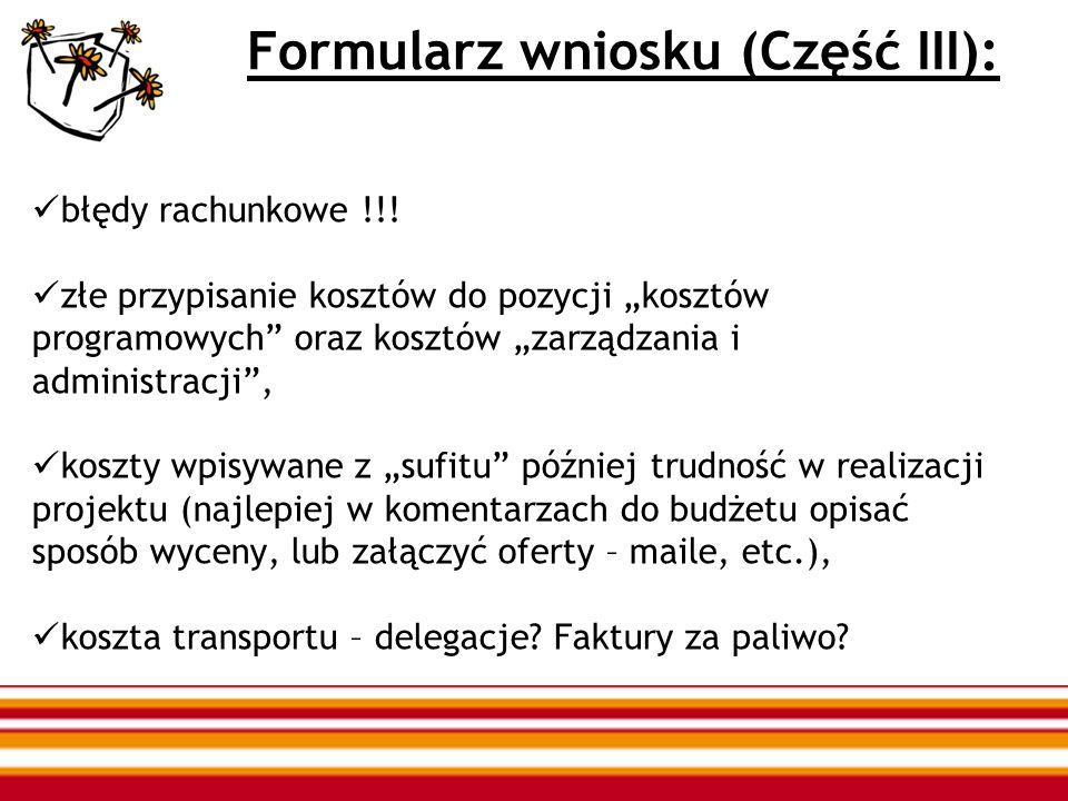 Formularz wniosku (Część III): błędy rachunkowe !!! złe przypisanie kosztów do pozycji kosztów programowych oraz kosztów zarządzania i administracji,
