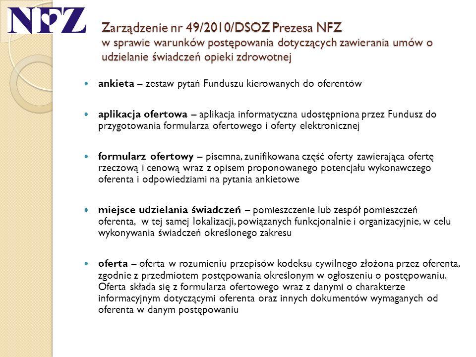 Zarządzenie nr 49/2010/DSOZ Prezesa NFZ w sprawie warunków postępowania dotyczących zawierania umów o udzielanie świadczeń opieki zdrowotnej ankieta –