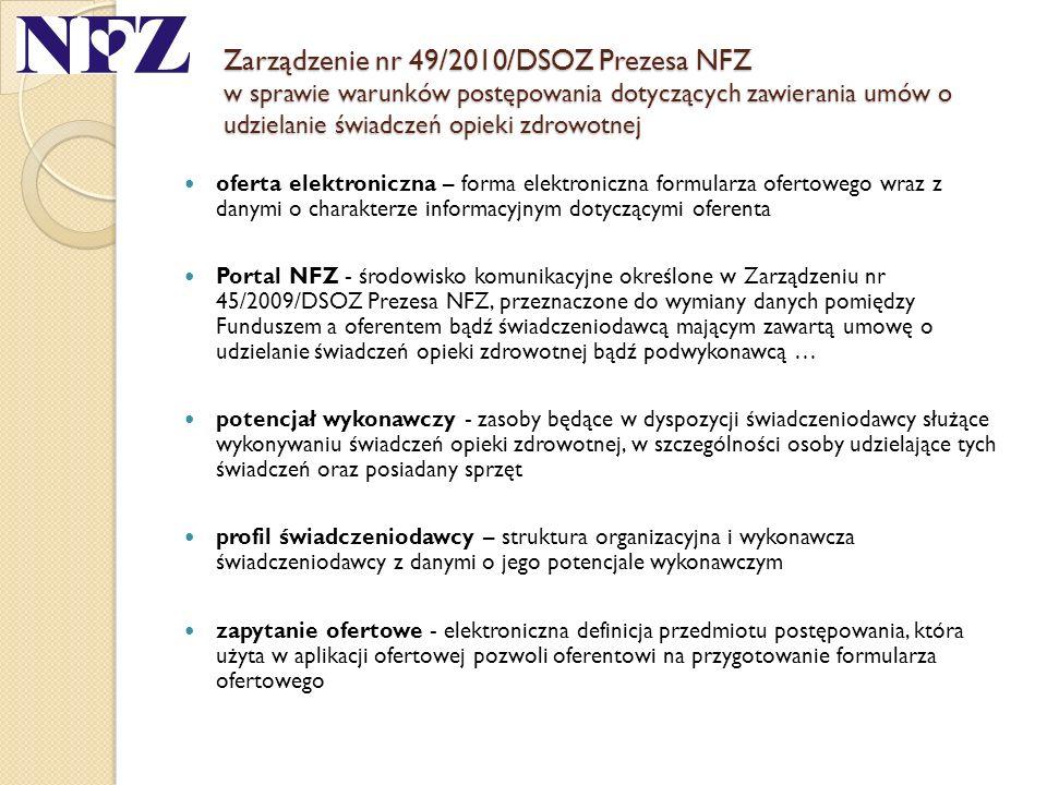 Zarządzenie nr 49/2010/DSOZ Prezesa NFZ w sprawie warunków postępowania dotyczących zawierania umów o udzielanie świadczeń opieki zdrowotnej oferta el