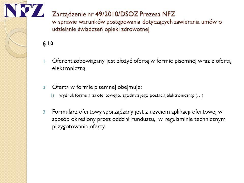 Zarządzenie nr 49/2010/DSOZ Prezesa NFZ w sprawie warunków postępowania dotyczących zawierania umów o udzielanie świadczeń opieki zdrowotnej § 10 1. O