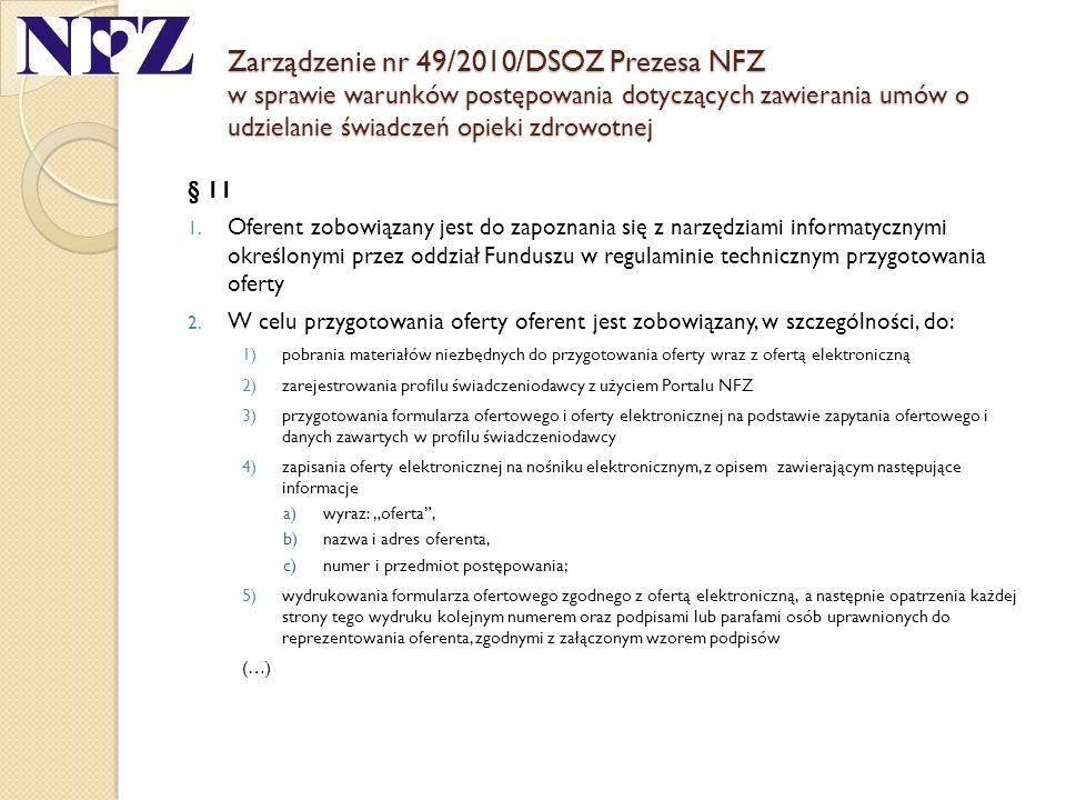 Zarządzenie nr 49/2010/DSOZ Prezesa NFZ w sprawie warunków postępowania dotyczących zawierania umów o udzielanie świadczeń opieki zdrowotnej § 11 1. O