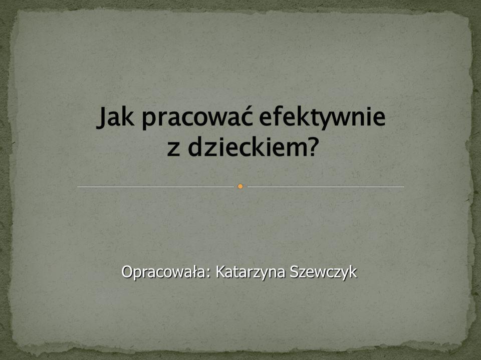 Opracowała: Katarzyna Szewczyk
