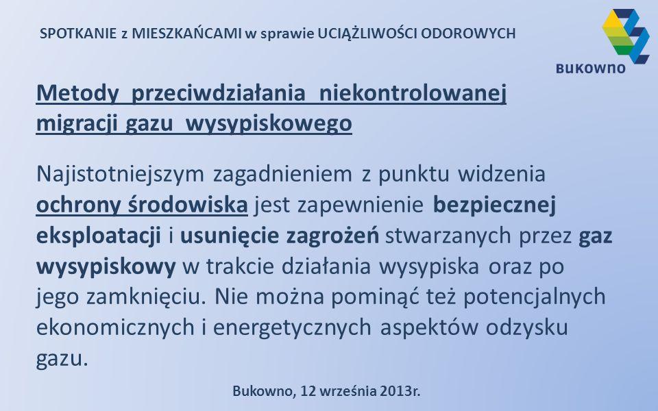 SPOTKANIE z MIESZKAŃCAMI w sprawie UCIĄŻLIWOŚCI ODOROWYCH Bukowno, 12 września 2013r. Metody przeciwdziałania niekontrolowanej migracji gazu wysypisko