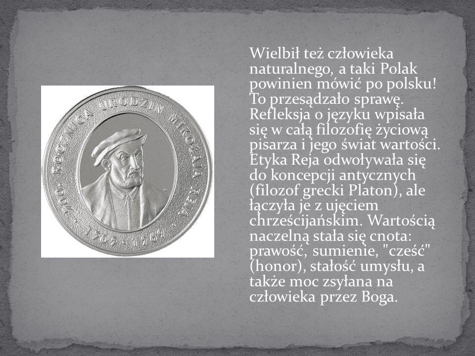 Wielbił też człowieka naturalnego, a taki Polak powinien mówić po polsku! To przesądzało sprawę. Refleksja o języku wpisała się w całą filozofię życio