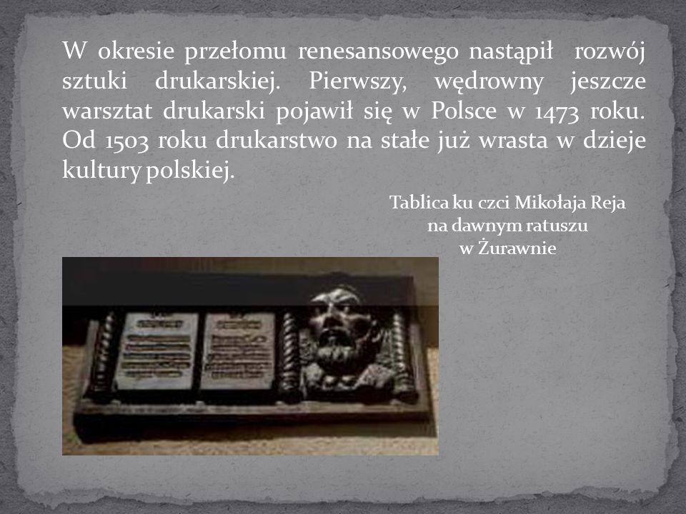 W okresie przełomu renesansowego nastąpił rozwój sztuki drukarskiej. Pierwszy, wędrowny jeszcze warsztat drukarski pojawił się w Polsce w 1473 roku. O