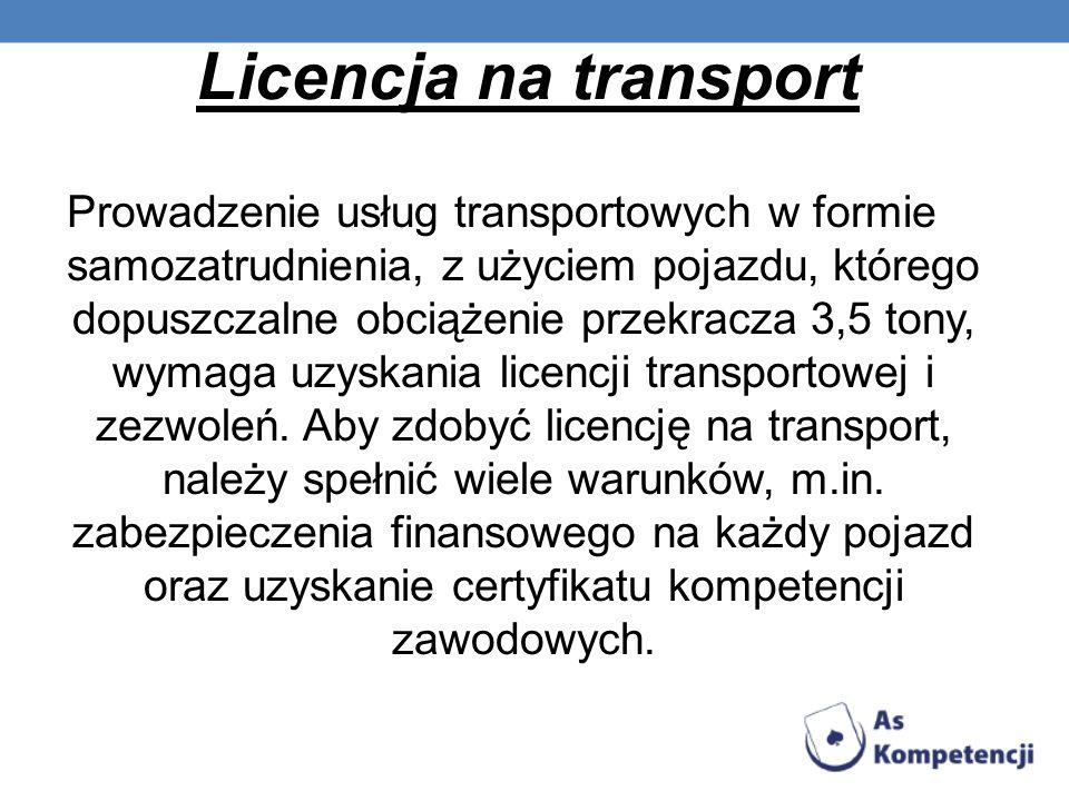 Licencja na transport Prowadzenie usług transportowych w formie samozatrudnienia, z użyciem pojazdu, którego dopuszczalne obciążenie przekracza 3,5 to
