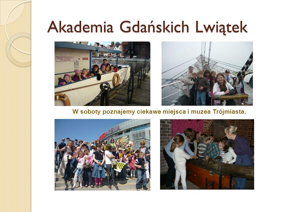 Akademia Gdańskich Lwiątek W soboty poznajemy ciekawe miejsca i muzea Trójmiasta.