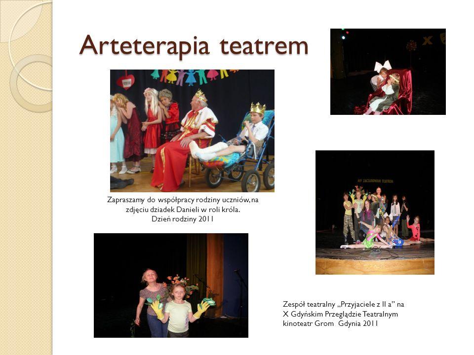 Arteterapia teatrem Zapraszamy do współpracy rodziny uczniów, na zdjęciu dziadek Danieli w roli króla. Dzień rodziny 2011 Zespół teatralny Przyjaciele