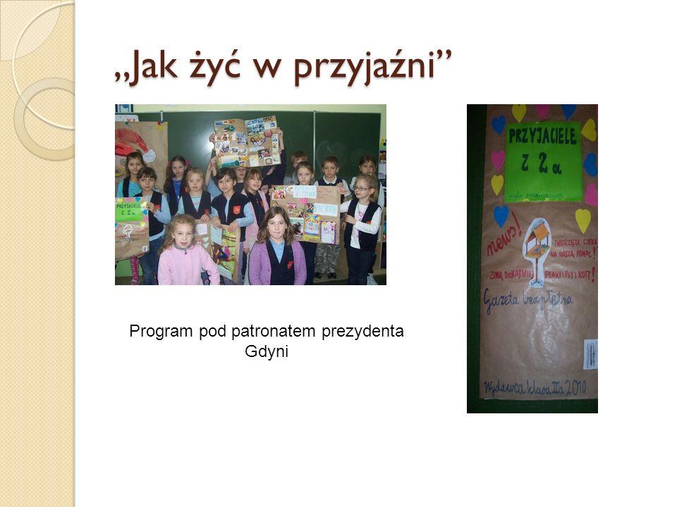Jak żyć w przyjaźni Program pod patronatem prezydenta Gdyni