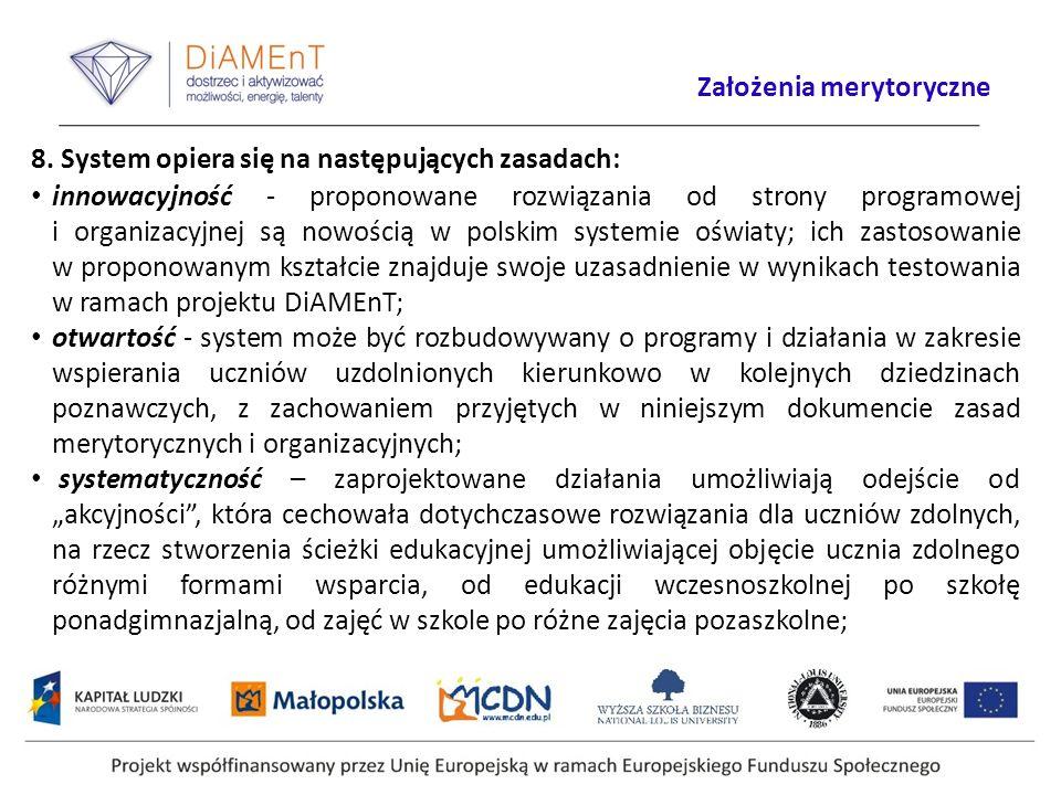 8. System opiera się na następujących zasadach: innowacyjność - proponowane rozwiązania od strony programowej i organizacyjnej są nowością w polskim s