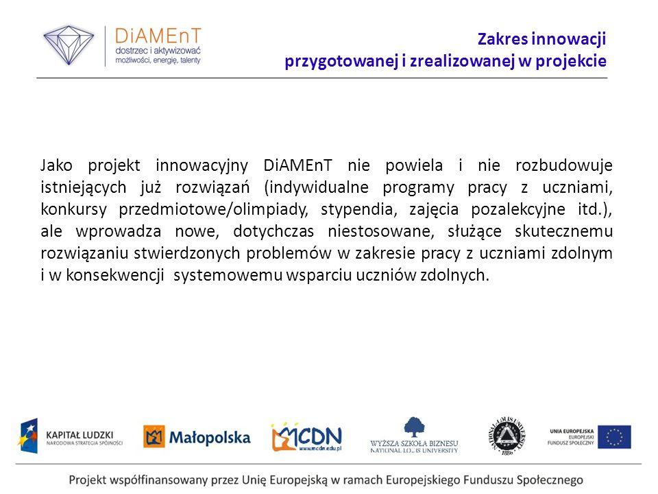 Zakres innowacji przygotowanej i zrealizowanej w projekcie Jako projekt innowacyjny DiAMEnT nie powiela i nie rozbudowuje istniejących już rozwiązań (