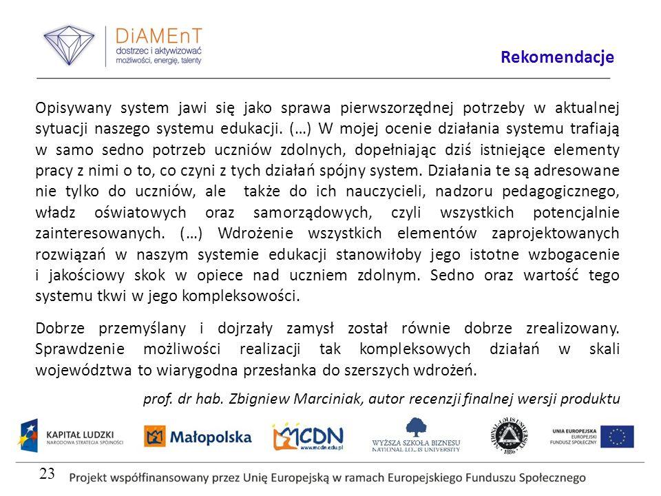 Opisywany system jawi się jako sprawa pierwszorzędnej potrzeby w aktualnej sytuacji naszego systemu edukacji. (…) W mojej ocenie działania systemu tra