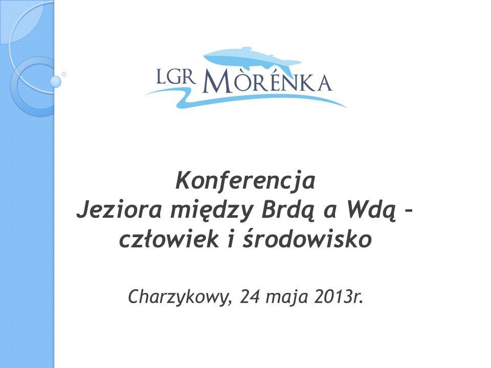 Konferencja Jeziora między Brdą a Wdą – człowiek i środowisko Charzykowy, 24 maja 2013r.