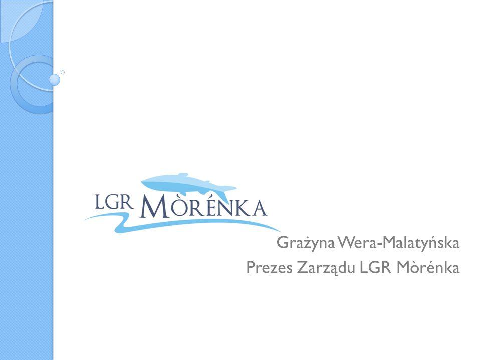 Grażyna Wera-Malatyńska Prezes Zarządu LGR Mòrénka