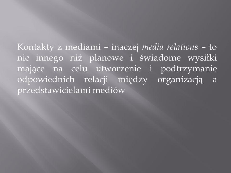 Ze względu na odmienną specyfikę różnych środków przekazu należy odpowiednio dobrać środki medialnych działań MR.