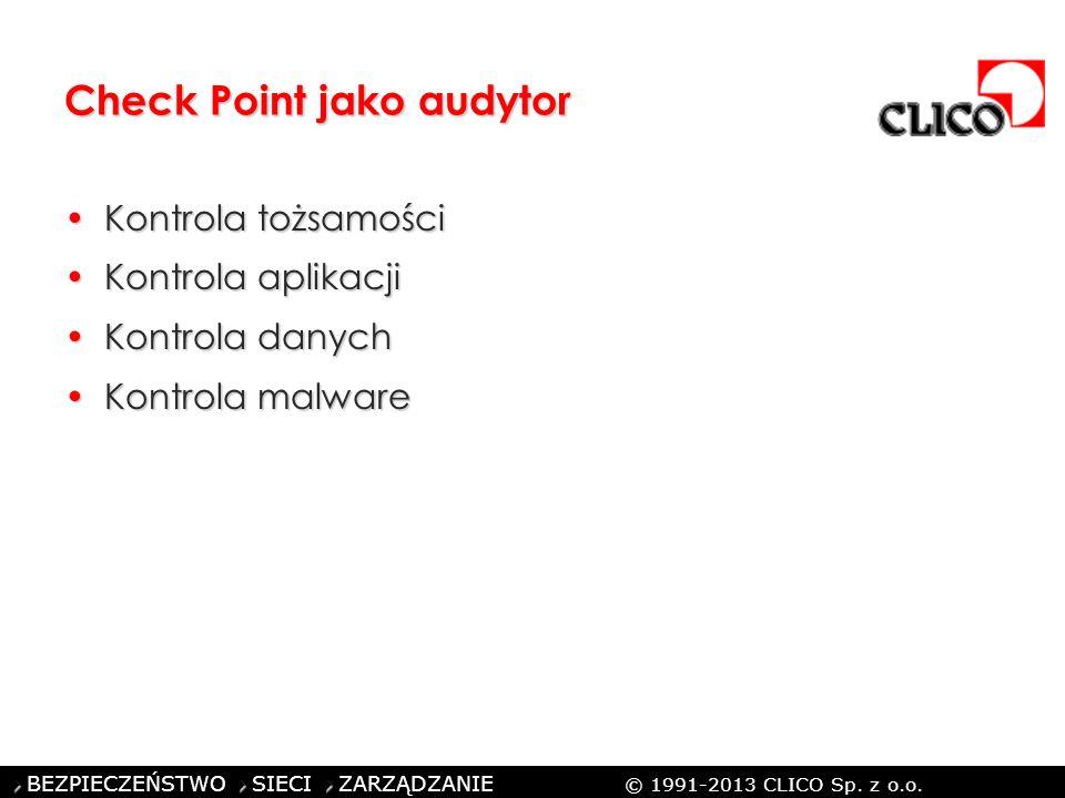 ©CLICO Sp. z o.o., 2010 BEZPIECZEŃSTWO SIECI ZARZĄDZANIE © 1991-2013 CLICO Sp. z o.o. Check Point jako audytor Kontrola tożsamościKontrola tożsamości