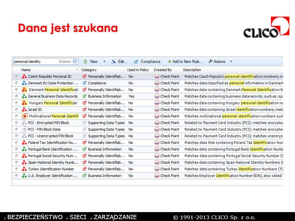 ©CLICO Sp. z o.o., 2010 BEZPIECZEŃSTWO SIECI ZARZĄDZANIE © 1991-2013 CLICO Sp. z o.o. Dana jest szukana