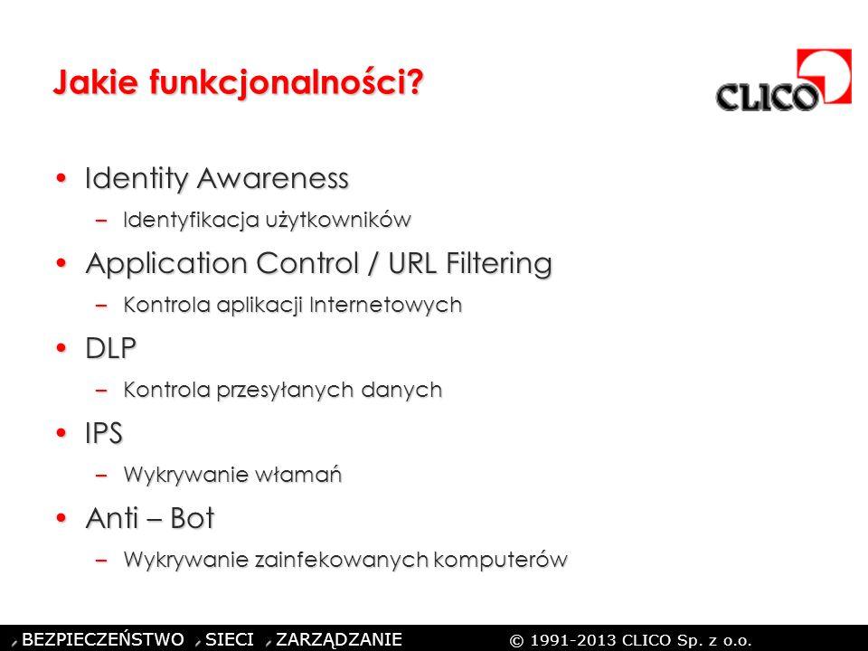 ©CLICO Sp. z o.o., 2010 BEZPIECZEŃSTWO SIECI ZARZĄDZANIE © 1991-2013 CLICO Sp. z o.o. Jakie funkcjonalności? Identity AwarenessIdentity Awareness –Ide