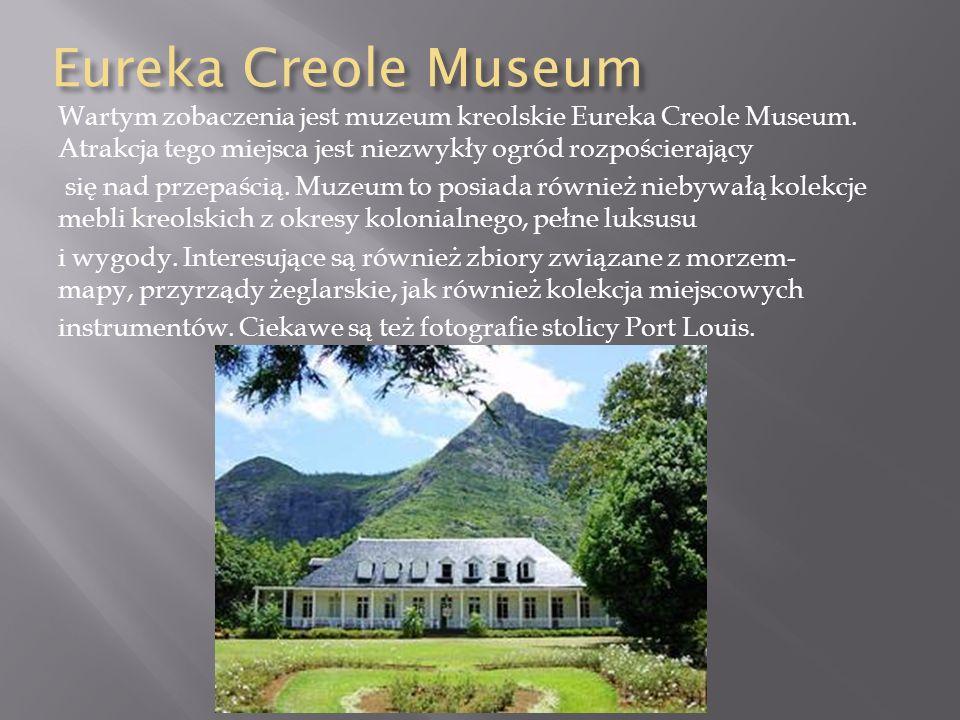 Eureka Creole Museum Wartym zobaczenia jest muzeum kreolskie Eureka Creole Museum. Atrakcja tego miejsca jest niezwykły ogród rozpościerający się nad