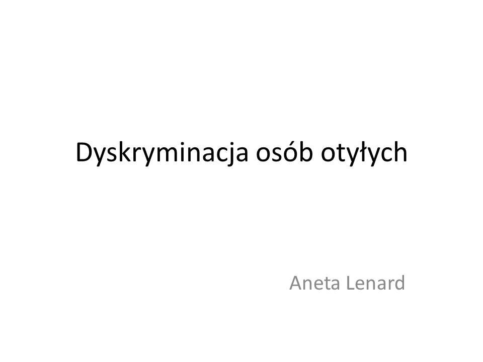 Dyskryminacja osób otyłych Aneta Lenard