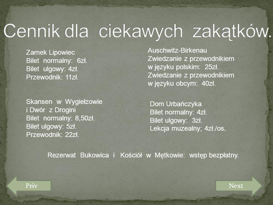Dwór z Drogini Skansen w Wygiełzowie Auschwitz-Birkenau Bukowica Chrzanów Dom Urbańczyka Kościół w Mętkowie Ciekawe miejsca naszego regionu : Zamek Lipowiec Priv