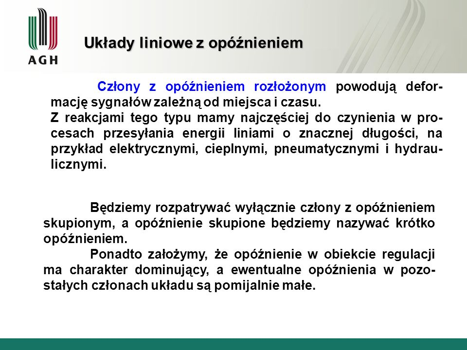 Kryterium Nyquista, oprócz zbadania stabilności, umożliwia także wyznaczenie krytycznego czasu opóźnienia.