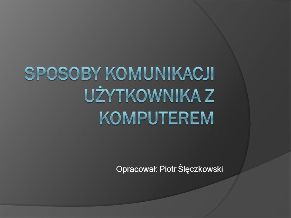 Opracował: Piotr Ślęczkowski