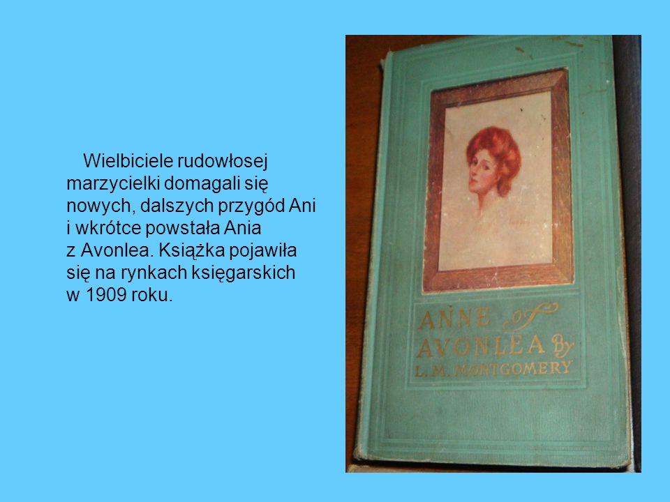 Wielbiciele rudowłosej marzycielki domagali się nowych, dalszych przygód Ani i wkrótce powstała Ania z Avonlea. Książka pojawiła się na rynkach księga