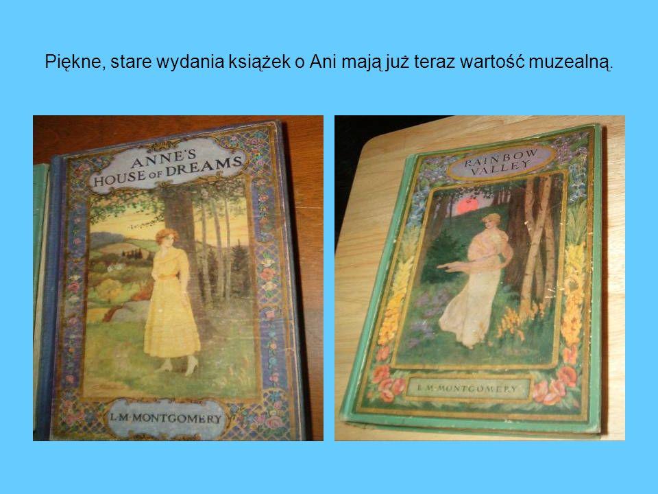 Piękne, stare wydania książek o Ani mają już teraz wartość muzealną.