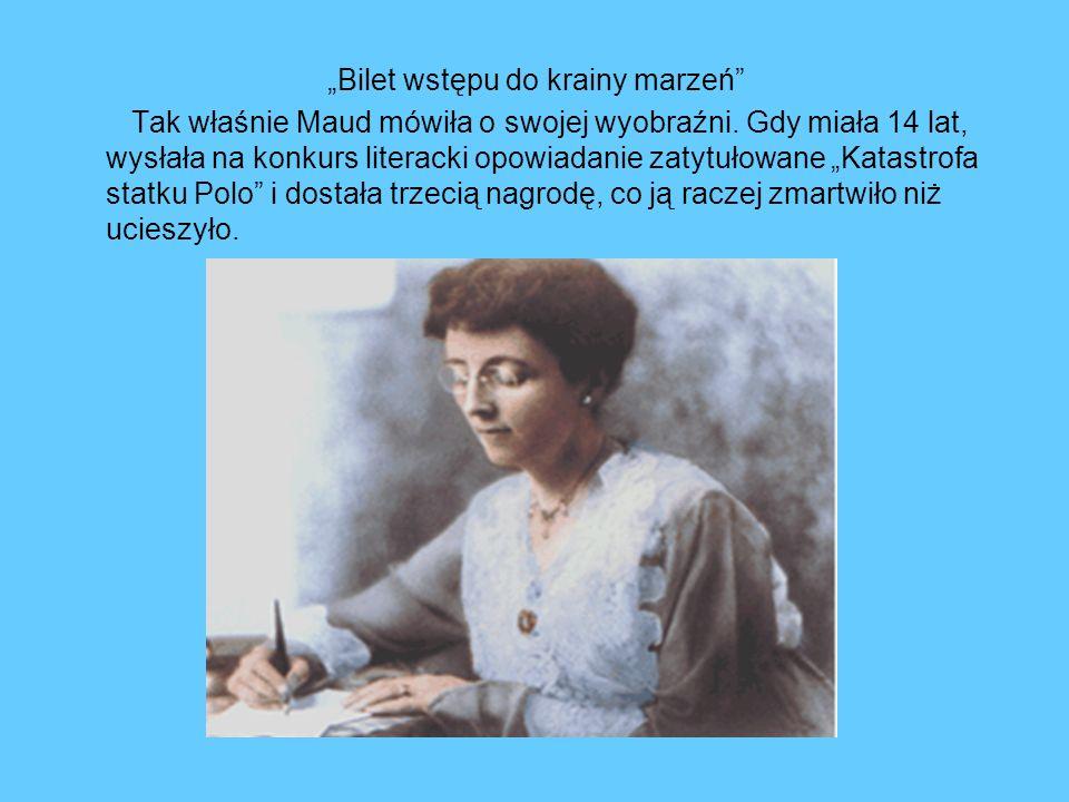 Maud miała zdolności aktorskie – uwielbiała grywać w różnych przedstawieniach.
