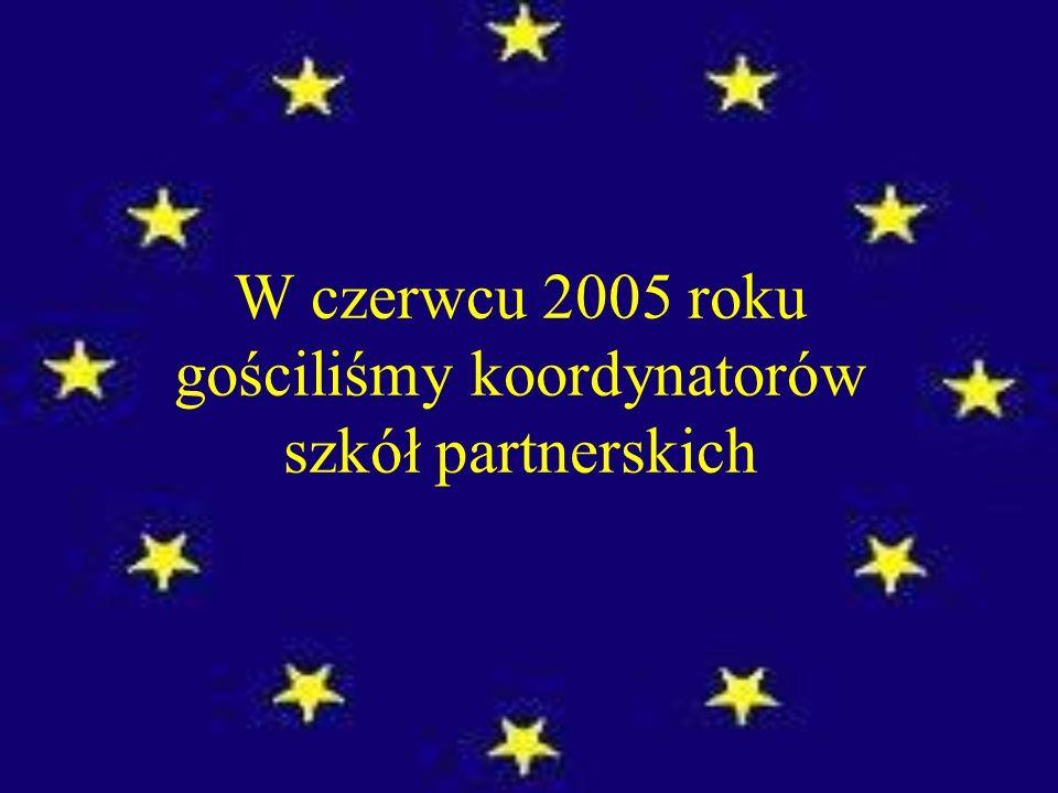 W czerwcu 2005 roku gościliśmy koordynatorów szkół partnerskich