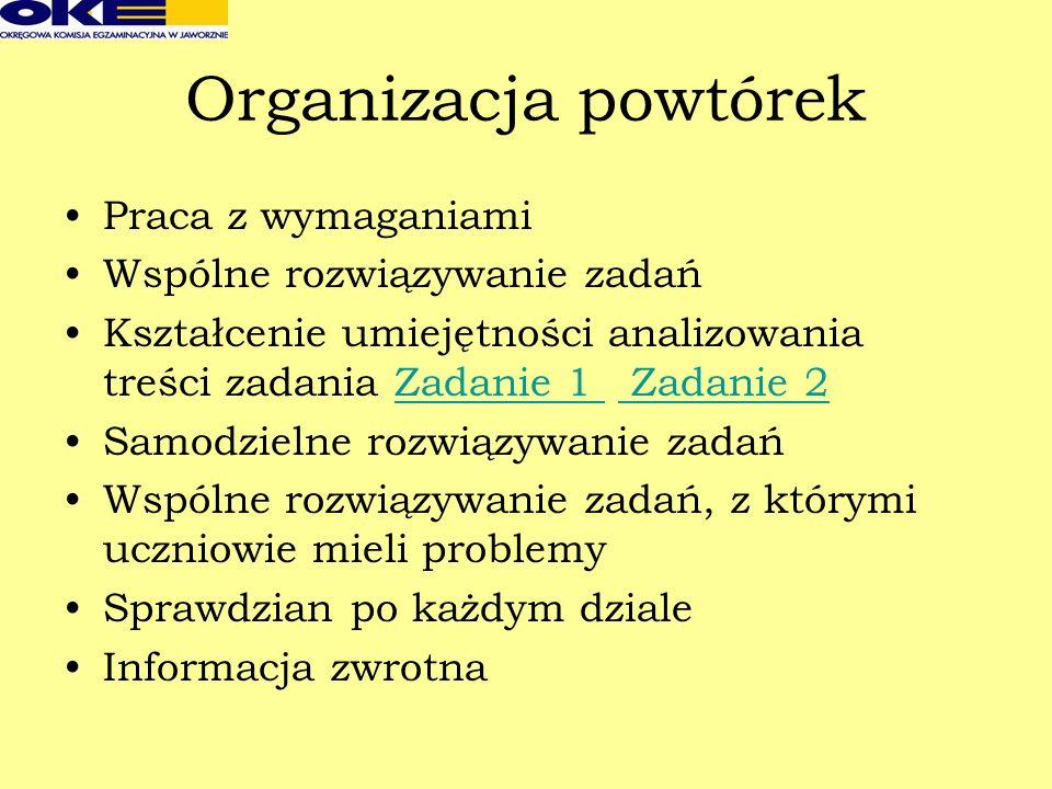 Organizacja powtórek Praca z wymaganiami Wspólne rozwiązywanie zadań Kształcenie umiejętności analizowania treści zadania Zadanie 1 Zadanie 2Zadanie 1