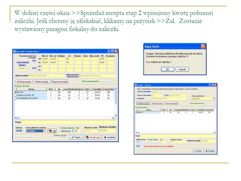 W dolnej części okna >>Sprzedaż recepta etap 2 wpisujemy kwotę pobranej zaliczki. Jeśli chcemy ją ufiskalnić, klikamy na przycisk >>Zal. Zostanie wyst