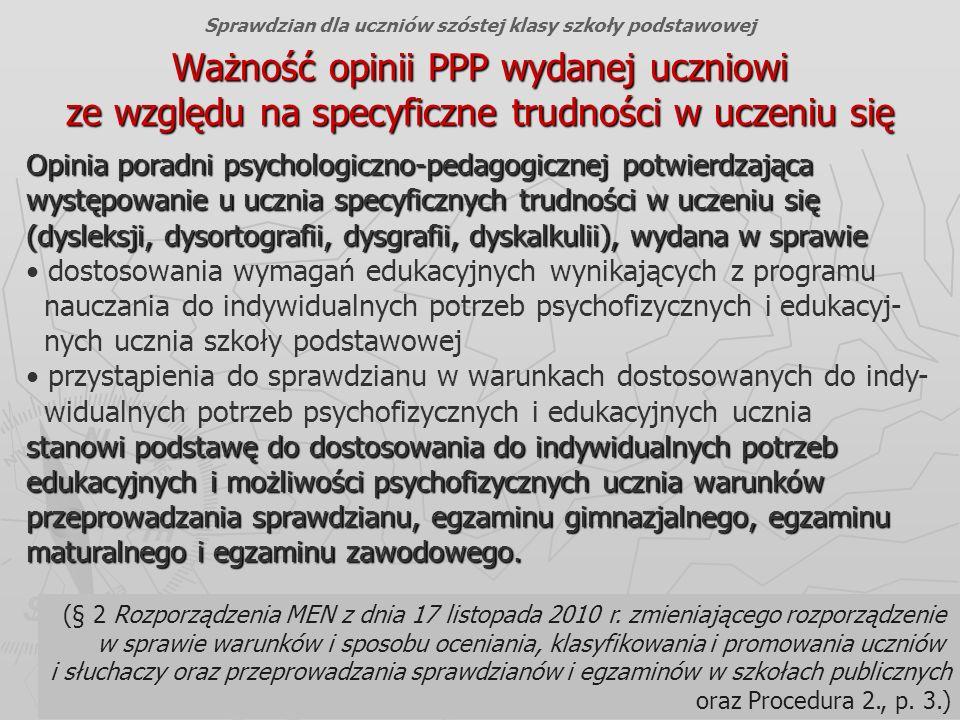 Okręgowa Komisja Egzaminacyjna w Gdańsku, wrzesień 2012 r. 36 Ważność opinii PPP wydanej uczniowi ze względu na specyficzne trudności w uczeniu się (§