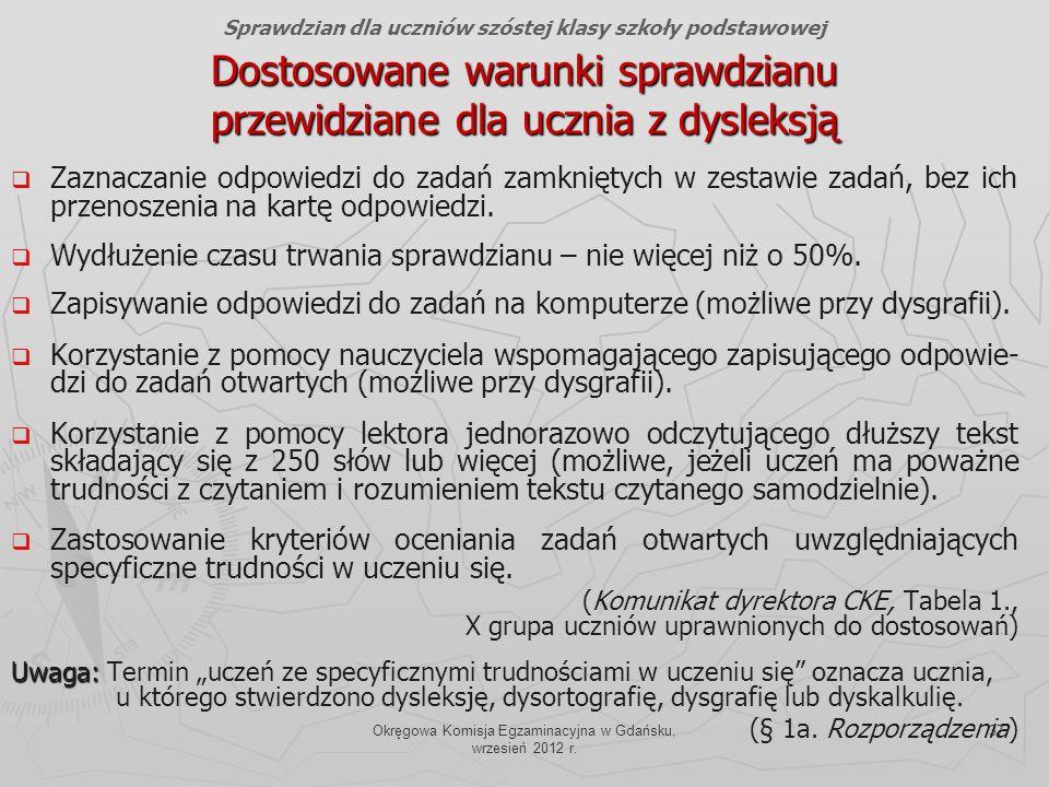 Okręgowa Komisja Egzaminacyjna w Gdańsku, wrzesień 2012 r. 37 Dostosowane warunki sprawdzianu przewidziane dla ucznia z dysleksją Zaznaczanie odpowied