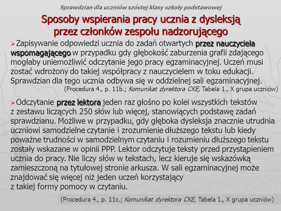 Okręgowa Komisja Egzaminacyjna w Gdańsku, wrzesień 2012 r. 51 Sposoby wspierania pracy ucznia z dysleksją przez członków zespołu nadzorującego Sprawdz
