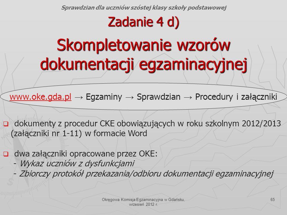 Okręgowa Komisja Egzaminacyjna w Gdańsku, wrzesień 2012 r. 65 dokumenty z procedur CKE obowiązujących w roku szkolnym 2012/2013 (załączniki nr 1-11) w