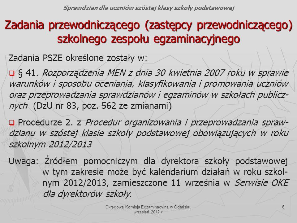 Okręgowa Komisja Egzaminacyjna w Gdańsku, wrzesień 2012 r. 8 Zadania przewodniczącego (zastępcy przewodniczącego) szkolnego zespołu egzaminacyjnego Za