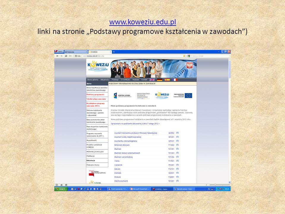 www.koweziu.edu.pl www.koweziu.edu.pl linki na stronie Podstawy programowe kształcenia w zawodach)