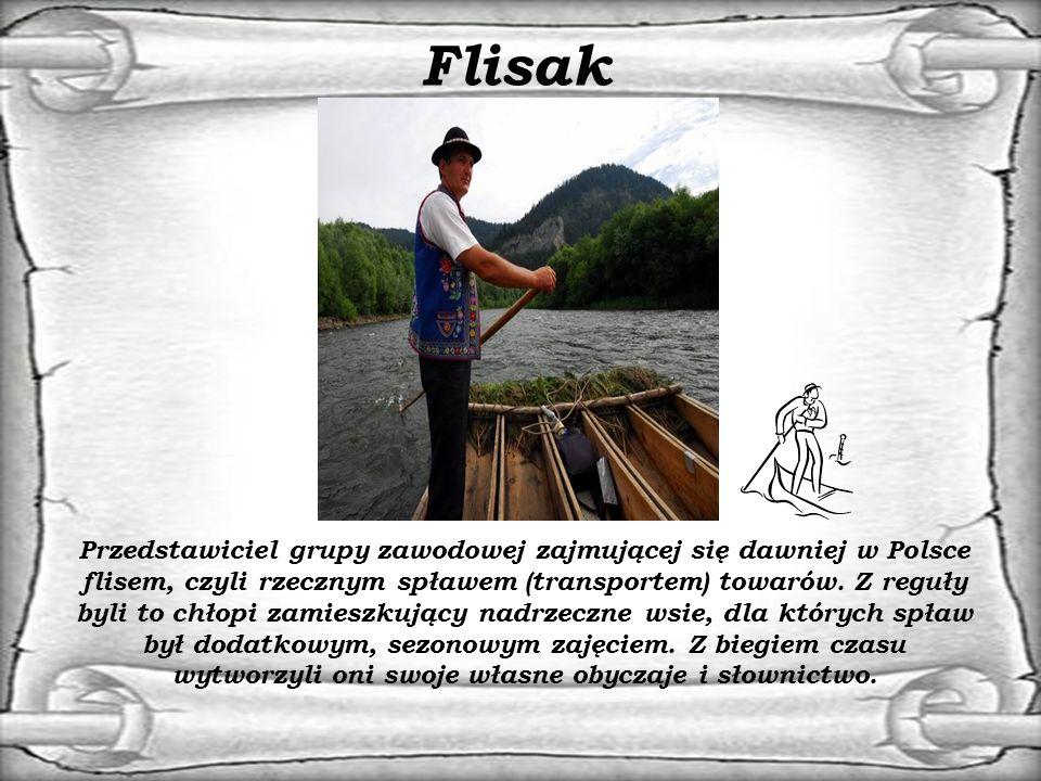 Flisak Przedstawiciel grupy zawodowej zajmującej się dawniej w Polsce flisem, czyli rzecznym spławem (transportem) towarów.