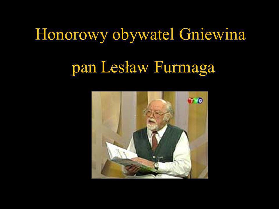 Honorowy obywatel Gniewina pan Lesław Furmaga