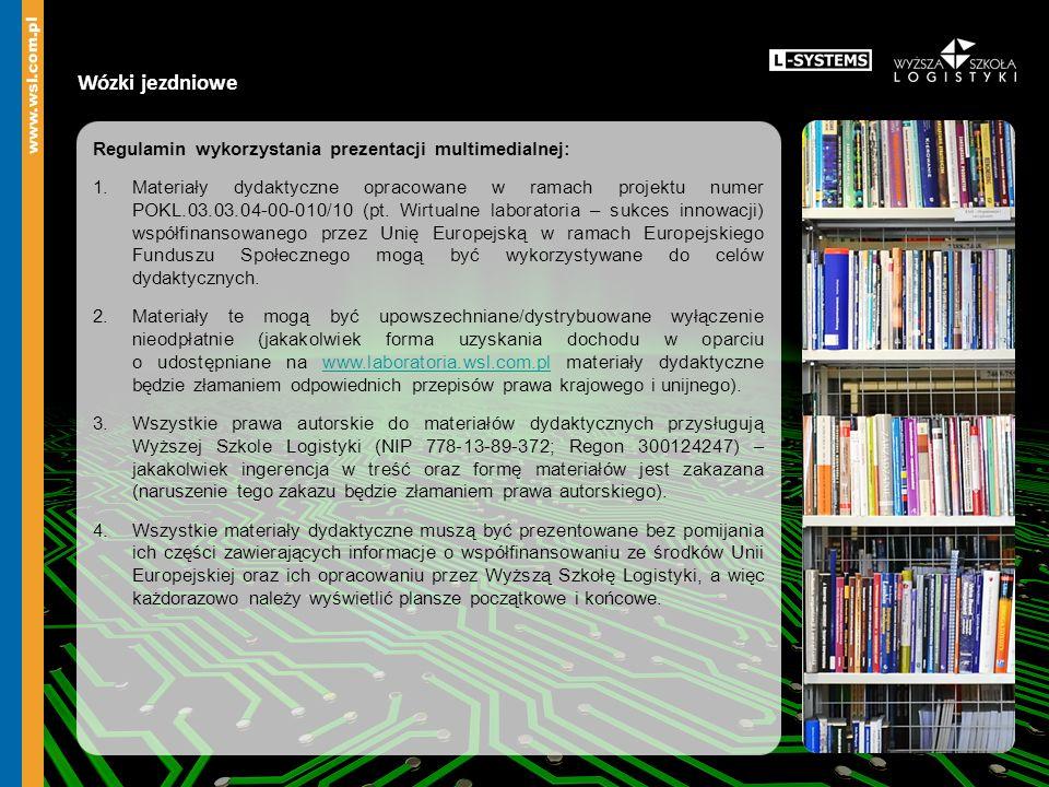 Regulamin wykorzystania prezentacji multimedialnej: 1.Materiały dydaktyczne opracowane w ramach projektu numer POKL.03.03.04-00-010/10 (pt. Wirtualne