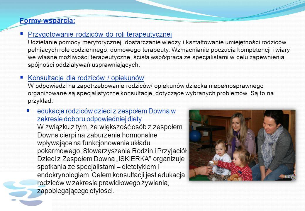 Formy wsparcia: Przygotowanie rodziców do roli terapeutycznej Udzielanie pomocy merytorycznej, dostarczanie wiedzy i kształtowanie umiejętności rodziców pełniących rolę codziennego, domowego terapeuty.