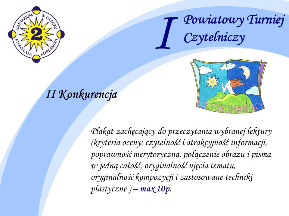 Plakat zachęcający do przeczytania wybranej lektury (kryteria oceny: czytelność i atrakcyjność informacji, poprawność merytoryczna, połączenie obrazu