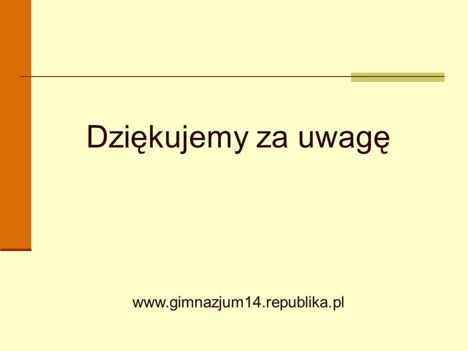 Dziękujemy za uwagę www.gimnazjum14.republika.pl