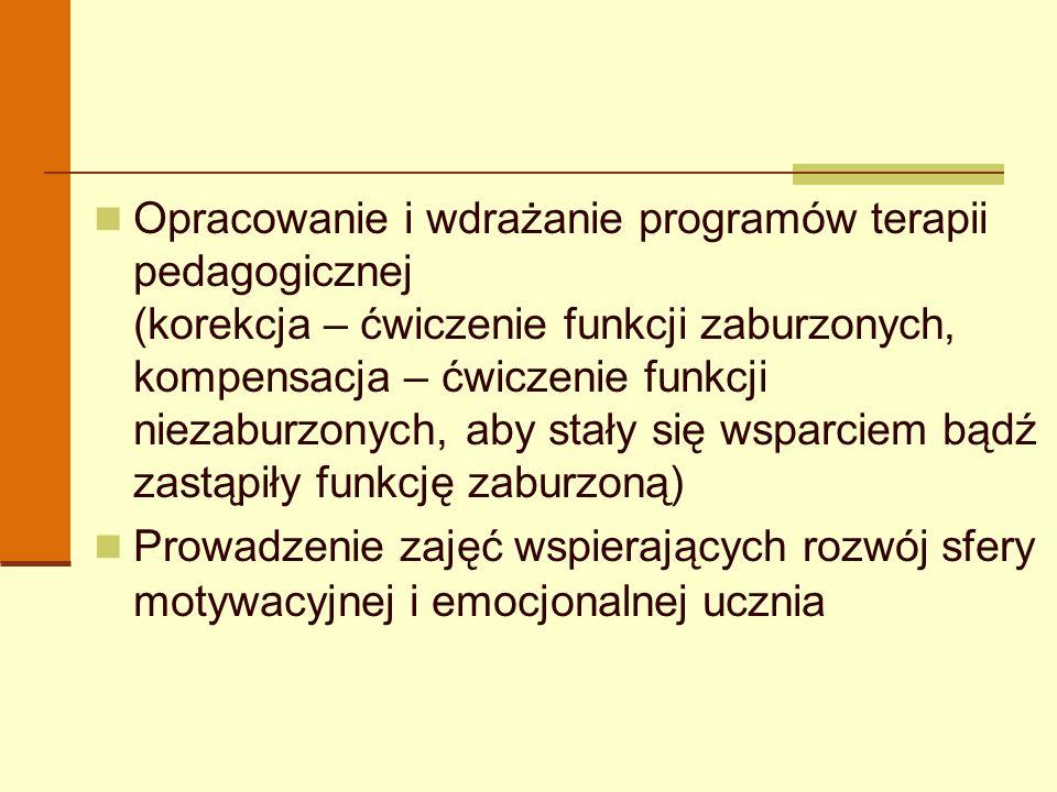 Opracowanie i wdrażanie programów terapii pedagogicznej (korekcja – ćwiczenie funkcji zaburzonych, kompensacja – ćwiczenie funkcji niezaburzonych, aby